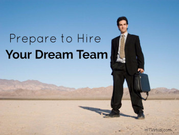 Prepare Now to Hire Your Dream Team