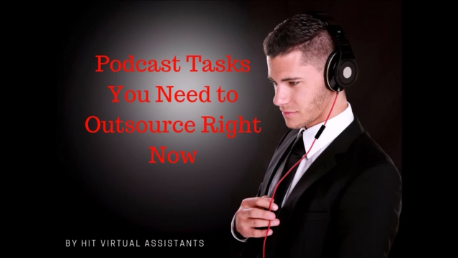 Podcast Tasks You Need to Outsource Right Now