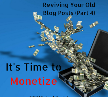 Reviving Your Old Blog Posts (Part 4) – It's Time to Monetize